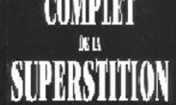 Le traité complet de la superstition