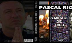 Livre de Pascal Riolo – Les miracles de Dieu